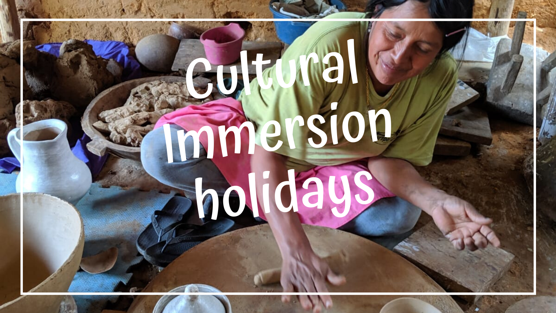 Cultural immersion holidays